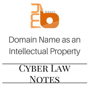 Domain Name as an Intellectual Property - Cyber Law Unit 2