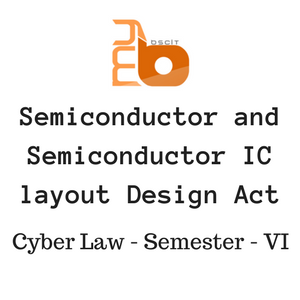 Semiconductor and Semiconductor IC layout Design Act (SICLDA)