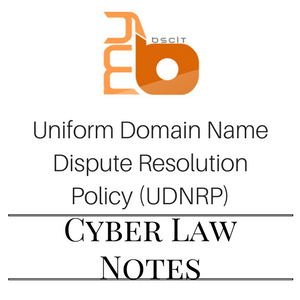 Uniform Domain Name Dispute Resolution Policy (UDNRP) - Cyber Law