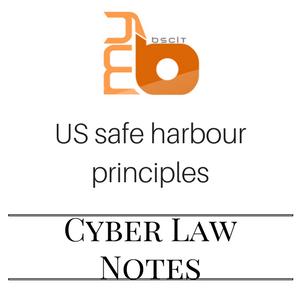 US safe harbour principles - Cyber Law Unit 2