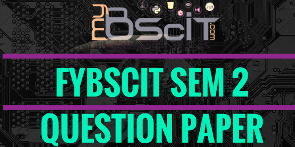 FYBSCIT Semester 2 Question Paper & Solutions – March 2017